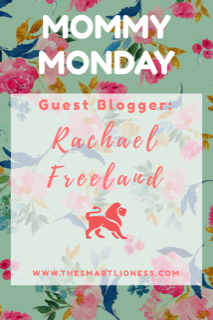 Mommy Mondays – Rachael Freeland